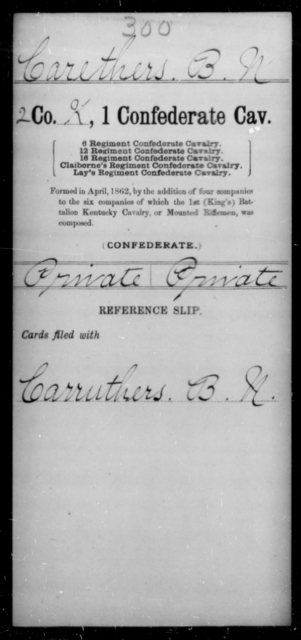 Carether, B N - Age [Blank], Year: [Blank] - First Confederate Cavalry, A-C - Raised Directly by the Confederate Government