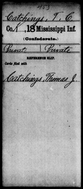 Catchings, T C - Age: [Blank], Year: [BLANK] - Mississippi Eighteenth Tnfantry, Ca-Coo