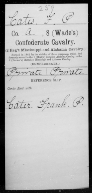 Cates, F P - Age [Blank], Year: [Blank] - Eighth (Wade's) Confederate Cavalry (2d Regiment, Mississippi and Alabama Cavalry), A-D - Raised Directly by the Confederate Government