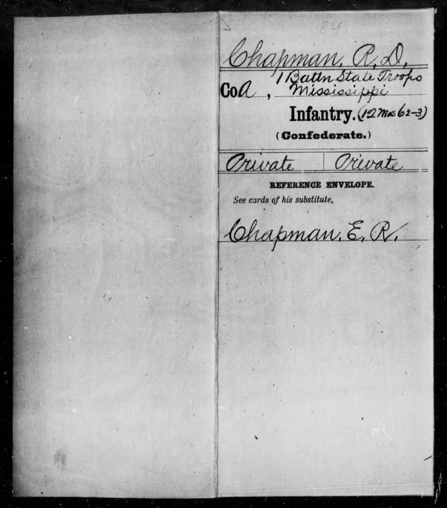 Chapman, R D - Age: [Blank], Year: [BLANK] - Mississippi First State Troop, Infantry (1864) AND First Battalion, State Troops, Infantry (12 Months, 1862-63), A-O