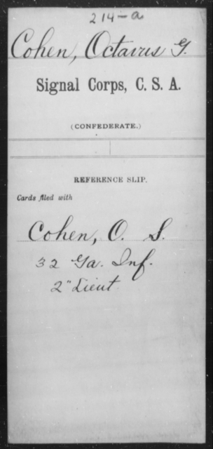 Cohen, Octavus G - Age [Blank], Year: [Blank] - Signal Corps, CSA, C-F - Raised Directly by the Confederate Government