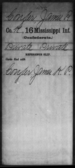 Confer, James R - Age: [Blank], Year: [BLANK] - Mississippi Sixteenth Infantry, A, Br-Con