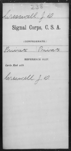 Cresswell, J D - Age [Blank], Year: [Blank] - Signal Corps, CSA, C-F - Raised Directly by the Confederate Government