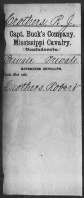 Crothers, R J - Age: [Blank], Year: [BLANK] - Mississippi Davenport's Battalion, Cavalry (State Troops) AND Capt. Abbott's Co., Cavalry AND Capt. Armistead's Co., Partisan Rangers AND Capt Bowen's Co.(Chulahoma Cavalry) AND Capt. Brown's Co. (Foster Creek Rangers), Cavalry AND Capt. Buck's Co., Cavalry AND Butler's Co., Cavalry Reserves