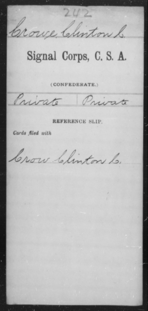 Crowe, Clinton C - Age [Blank], Year: [Blank] - Signal Corps, CSA, C-F - Raised Directly by the Confederate Government