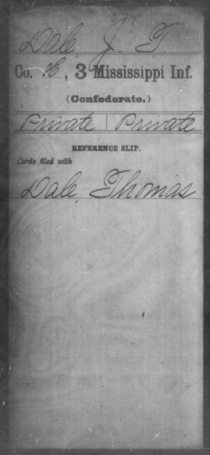 Dale, J T - Age: [Blank], Year: [BLANK] - Mississippi Third Infantry, C-F