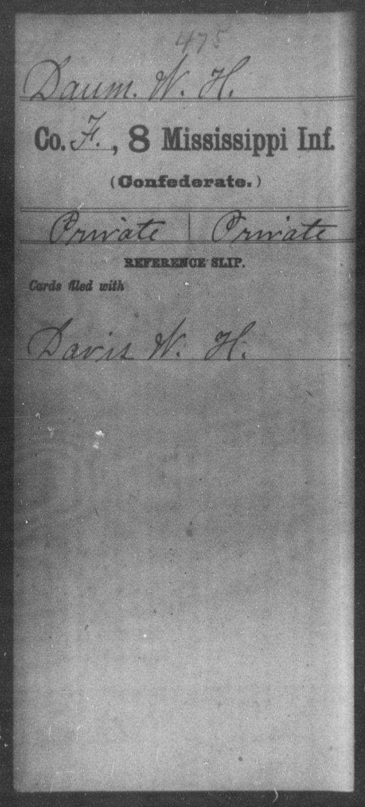 Daum, W H - Age: [Blank], Year: [BLANK] - Mississippi Eighth-Infantry, Co-F
