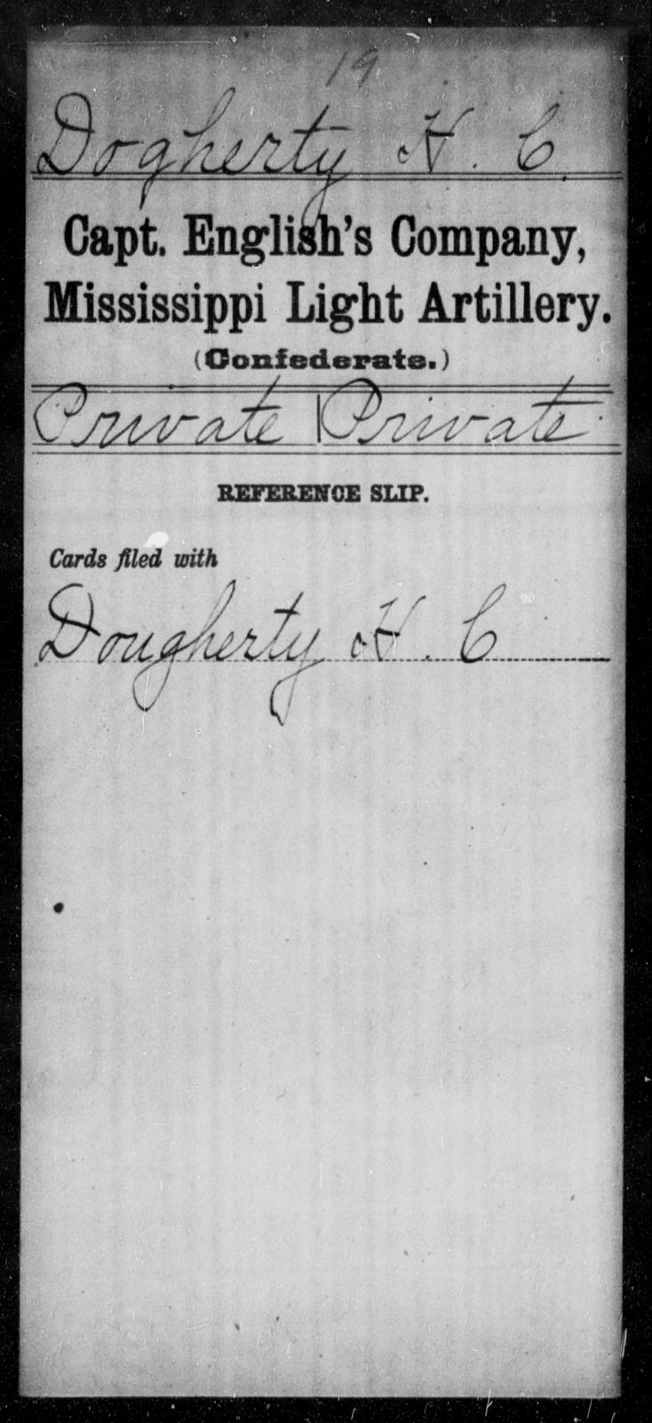 Dogherty, H C - Age: [Blank], Year: [BLANK] - Mississippi Capt. Darden's CO., Light Artillery (Jefferson Artillery), M-W AND Capt. English's Co., Light Artillery AND Capt. Graves' Co., Light Artillery (Issaquena Artillery) AND Capt. Hoole's Co., Light Artillery (Hudson Battery), A-G