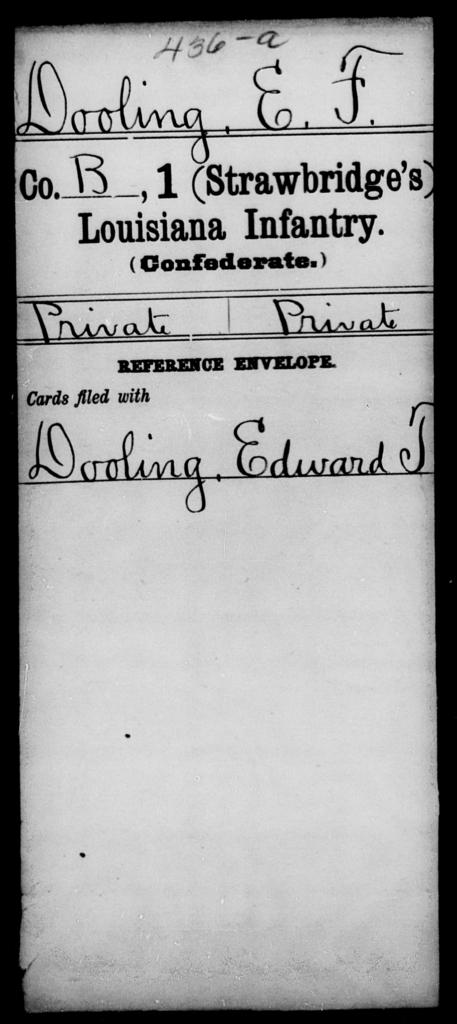 Dooling, E F - Age [Blank], Year: [Blank] - First (Strawbridge's) Infantry, C - D - Louisiana