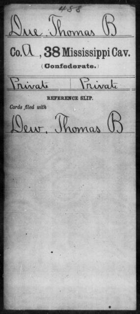Due, Thomas B - Age: [Blank], Year: [BLANK] - Mississippi Thirty-eighth Cavalry, D-H