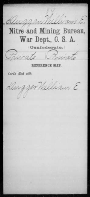 Duggan, William E - Age [Blank], Year: [Blank] - Nitre and Mining Bureau, War Department, CSA, A-H - Raised Directly by the Confederate Government