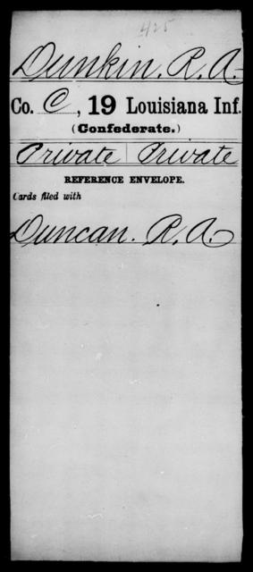 Dunkin, R A - Age [Blank], Year: [Blank] - Nineteenth Infantry, C - Fa - Louisiana