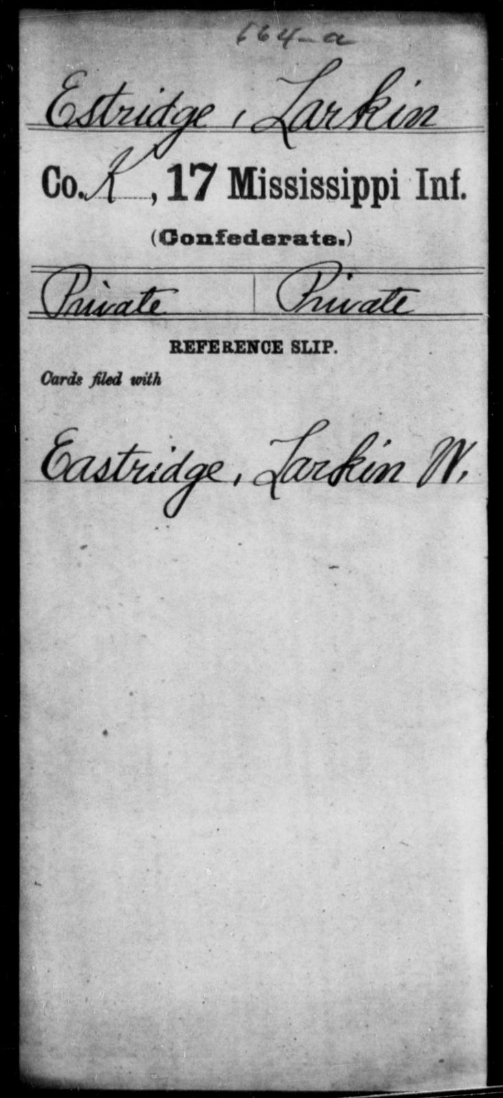 Estridge, Larkin - Age: [Blank], Year: [BLANK] - Mississippi Seventeenth Infantry, Di-F