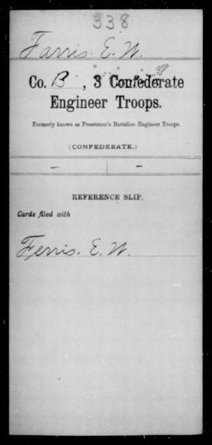 Farris, E W - Age [Blank], Year: [Blank] - Third Confederate Engineer Troops, A-F - Raised Directly by the Confederate Government