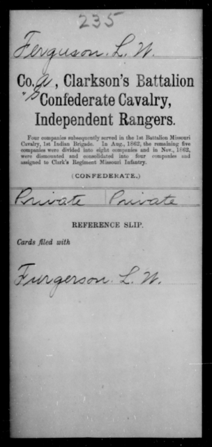 Ferguson, L W - Age [Blank], Year: [Blank] - Bell's Battalion CSA AND Blake's Scouts CSA AND Burrough's Battalion, Partisan Rangers AND Clarkson's Battalion, Confederate Cavalry, Independent Rangers, A-K - Raised Directly by the Confederate Government