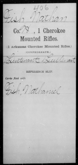 Fish, Nathan - Age [Blank], Year: [Blank] - First Cherokee Mounted Rifles, A-L - Raised Directly by the Confederate Government