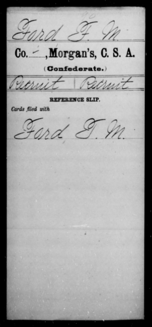 Ford, F M - Age [Blank], Year: [Blank] - Invalid Corps AND Officers Surnamed Morgan, CSA AND President's Guard, CSA AND Misc. Records - Raised Directly by the Confederate Government