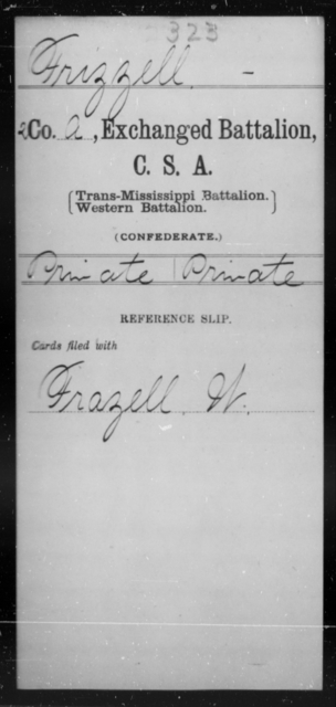 Frizzell, [Blank] - Age [Blank], Year: [Blank] - Gillum's Regiment AND Lt. Haskell's Co., Infantry AND Jackson's Co., CSA AND Capt. McDaniel's Co., Secret Service AND Stirman's Regiment, Sharp Shooters AND Tucker's Regiment, Confederate Infantry, A-D - Raised Directly by the Confederate Government