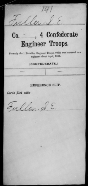 Fuller, S E - Age [Blank], Year: [Blank] - Fourth Confederate Engineer Troops, A-R - Raised Directly by the Confederate Government