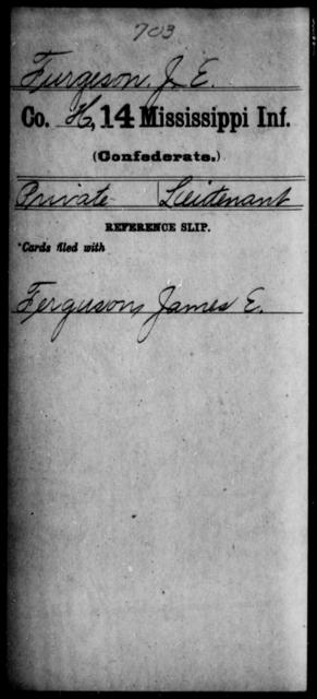 Furgeson, J E - Age: [Blank], Year: [BLANK] - Mississippi Fourteenth Infantry, F-H