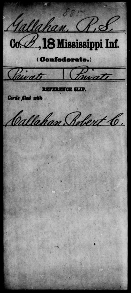 Gallahan, R S - Age: [Blank], Year: [BLANK] - Mississippi Eighteenth Tnfantry, E-Gl