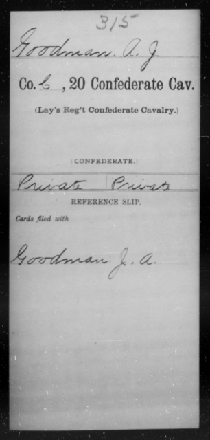 Goodman, A J - Age [Blank], Year: [Blank] - Twentieth Confederate Cavalry (Lay's Regiment), A-M - Raised Directly by the Confederate Government