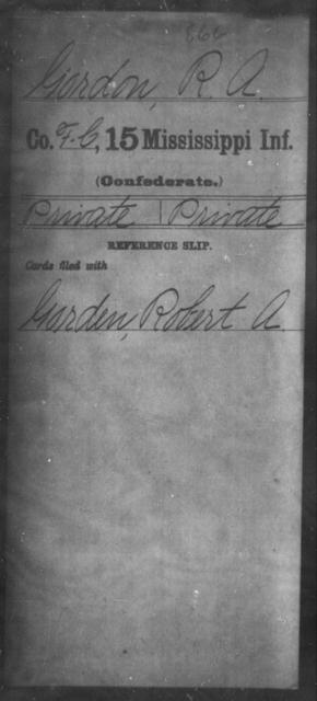 Gordon, R A - Age: [Blank], Year: [BLANK] - Mississippi Fifteenth Infantry, E-Ha
