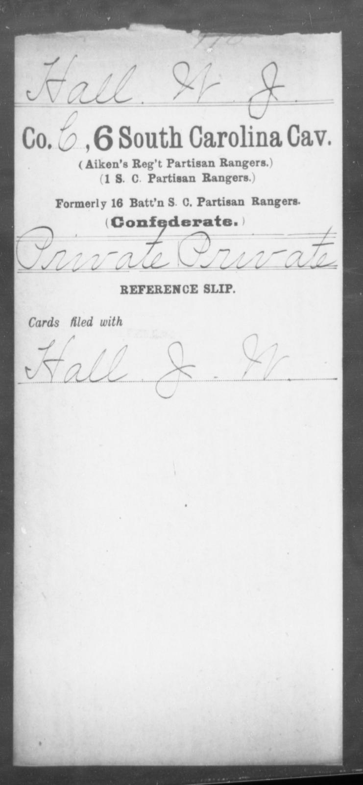 Hall, W J - Age: [Blank], Year: [BLANK] - South Carolina Sixth Cavalry G-H