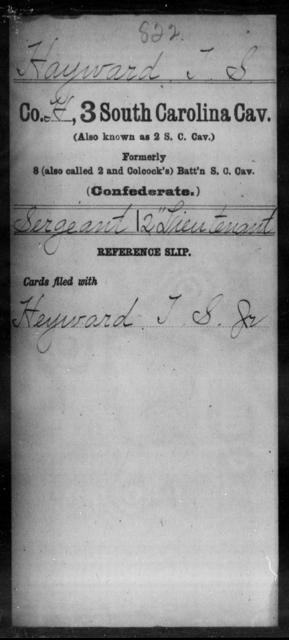 Hayward, T S - Age: [Blank], Year: [BLANK] - South Carolina Third Cavalry H-I