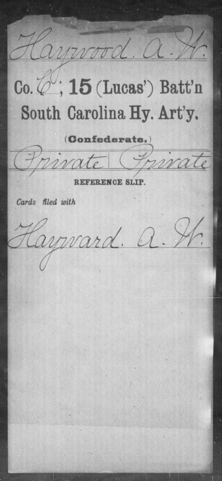 Haywood, A W - Age: [Blank], Year: [BLANK] - South Carolina Fifteenth (Lucas') Battalion, Heavy Artillery H-M