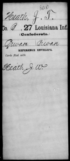 Heath, J T - Age [Blank], Year: [Blank] - Twenty-seventh Infantry, Fl - Ho - Louisiana