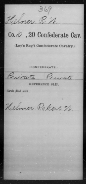 Helner, R W - Age [Blank], Year: [Blank] - Twentieth Confederate Cavalry (Lay's Regiment), A-M - Raised Directly by the Confederate Government