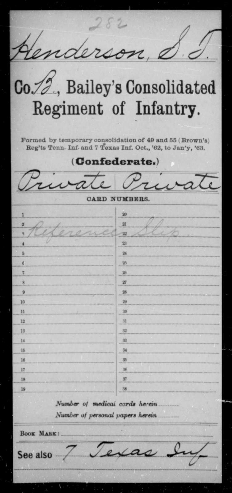 Henderson, S T - Age [Blank], Year: [Blank] - Bailey's Consolidated Regiment of Infantry AND Bradford's Corps, Scouts and Guards - Raised Directly by the Confederate Government