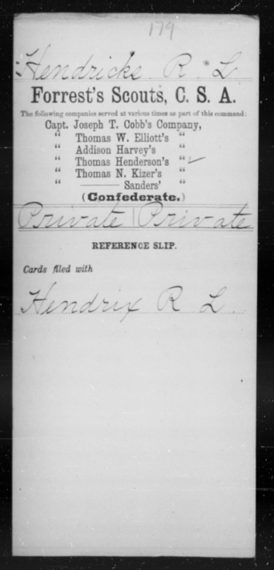 Hendricks, R L - Age [Blank], Year: [Blank] - Exchanged Battalion, CSA, O-Z AND Forrest's Scouts, CSA - Raised Directly by the Confederate Government