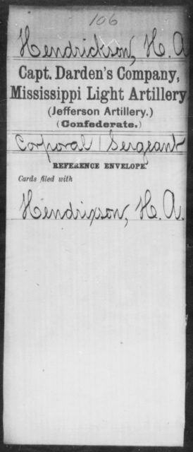 Hendrickson, H A - Age: [Blank], Year: [BLANK] - Mississippi Capt. Bradford's Co. (Confederate Guards Artillery), L-Y AND Byrne's Battery, Artillery AND Capt. Cook's Co., Horse Artillery AND Culbertson's Battery, Light Artillery AND Capt. Darden's CO., Light Artillery (Jefferson Artillery), A-L