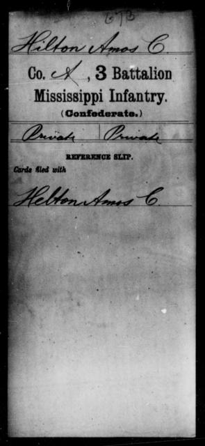 Hilton, Amos C - Age: [Blank], Year: [BLANK] - Mississippi Third Battalion, Infantry, F-K