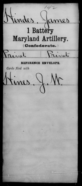 Hindes, James - Age [Blank], Year: [Blank] - First Battery, Artillery, A-O - Maryland