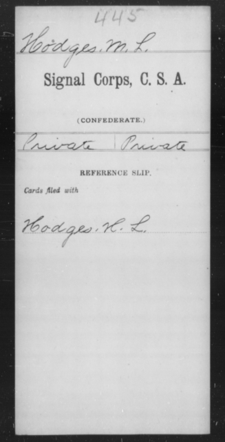 Hodges, M L - Age [Blank], Year: [Blank] - Signal Corps, CSA, G-L - Raised Directly by the Confederate Government