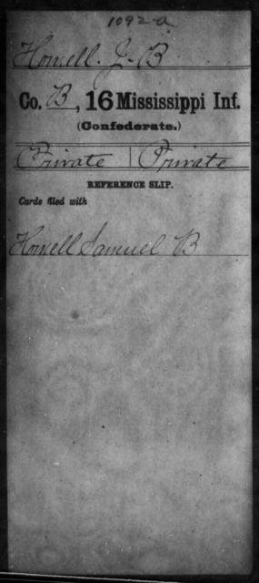 Howell, J B - Age: [Blank], Year: [BLANK] - Mississippi Sixteenth Infantry, A, Ho-K