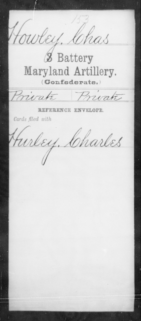 Howley, Chas - Age [Blank], Year: [Blank] - Third Battery Artillery, G-Z - Maryland