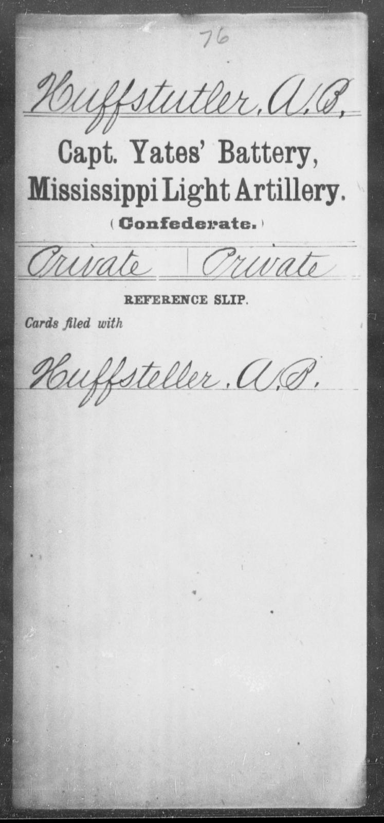 Huffstutler, A B - Age: [Blank], Year: [BLANK] - Mississippi Capt. Swett's Co., Light Artillery (Warren Light Artillery), P-W AND Capt. Turner's Co., Light Artillery AND Capt. Yates' Battery, Light Artillery