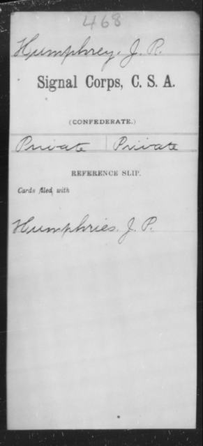 Humphrey, J R - Age [Blank], Year: [Blank] - Signal Corps, CSA, G-L - Raised Directly by the Confederate Government