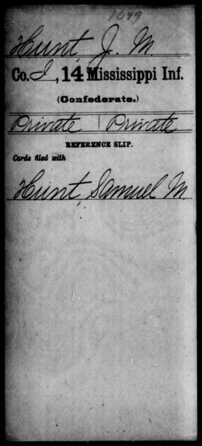 Hunt, J M - Age: [Blank], Year: [BLANK] - Mississippi Fourteenth Infantry, F-H