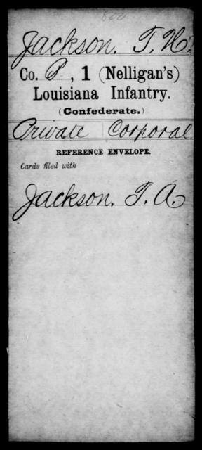 Jackson, T H - Age [Blank], Year: [Blank] - First (Nelligan's) Infantry, Go - J - Louisiana