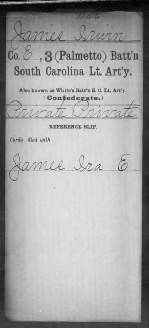 James, Irwin - Age: [Blank], Year: [BLANK] - South Carolina Third (Palmetto) Battalion, Light Artillery H-Je