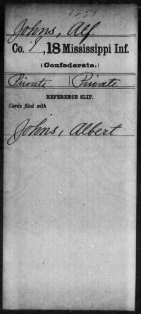Johns, Alf - Age: [Blank], Year: [BLANK] - Mississippi Eighteenth Tnfantry, He-J