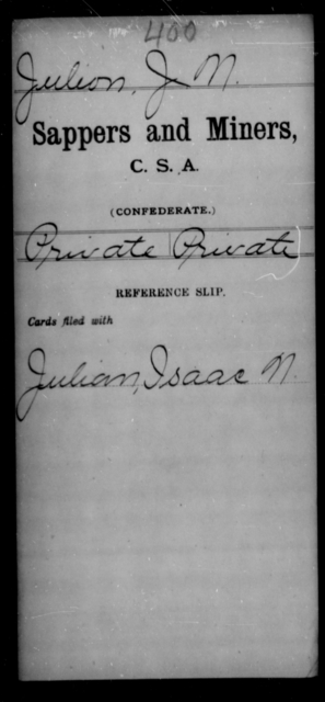 Julion, J N - Age [Blank], Year: [Blank] - Sappers and Miners, A-K - Raised Directly by the Confederate Government