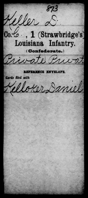Keller, D - Age [Blank], Year: [Blank] - First (Strawbridge's) Infantry, He - K - Louisiana