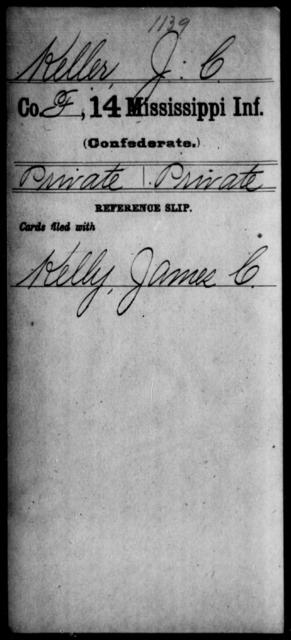 Keller, J C - Age: [Blank], Year: [BLANK] - Mississippi Fourteenth Infantry, I-Ma