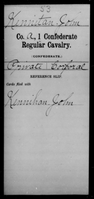 Kennitan, John - Age [Blank], Year: [Blank] - First Confederate Cavalry, U-Y AND First Confederate Regular Cavalry - Raised Directly by the Confederate Government